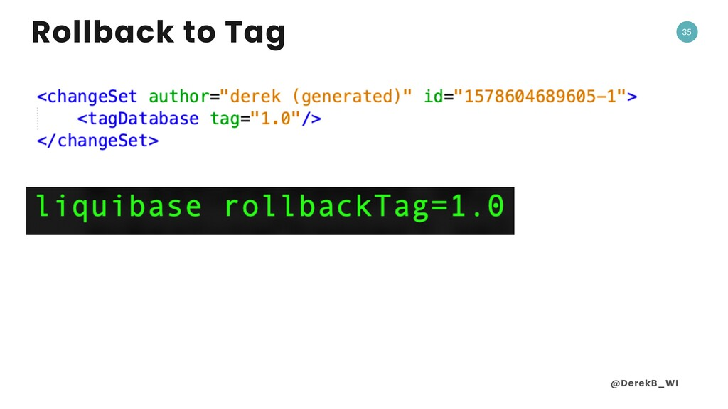 @DerekB_WI 35 Rollback to Tag