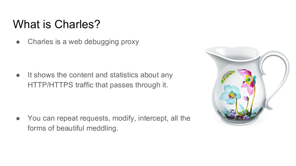 What is Charles? ● Charles is a web debugging p...