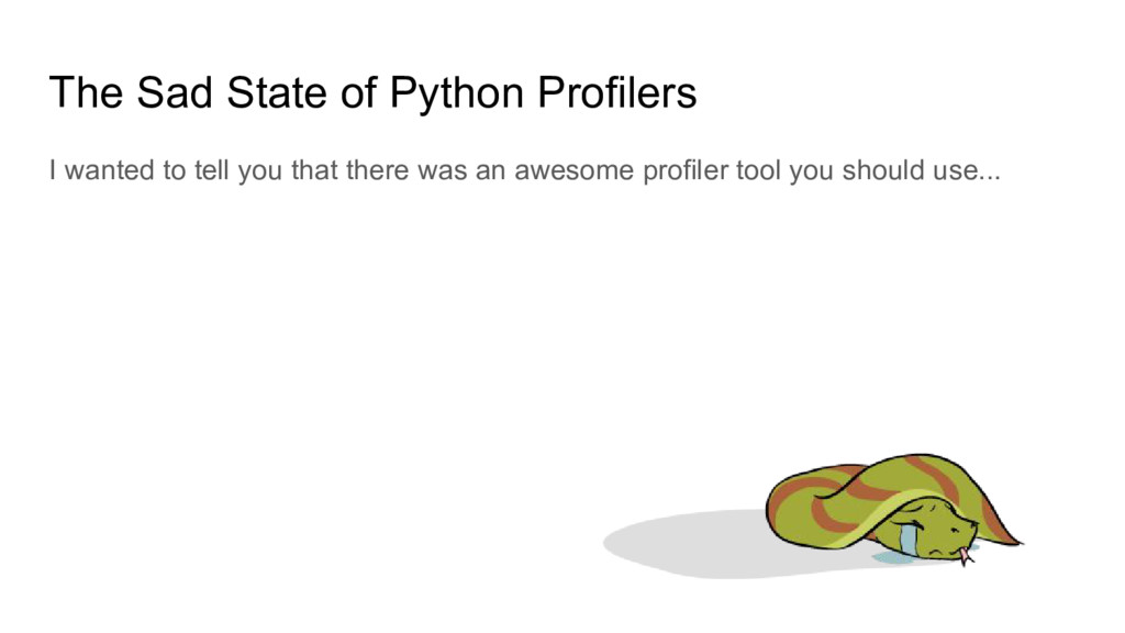The Sad State of Python Profilers I wanted to t...