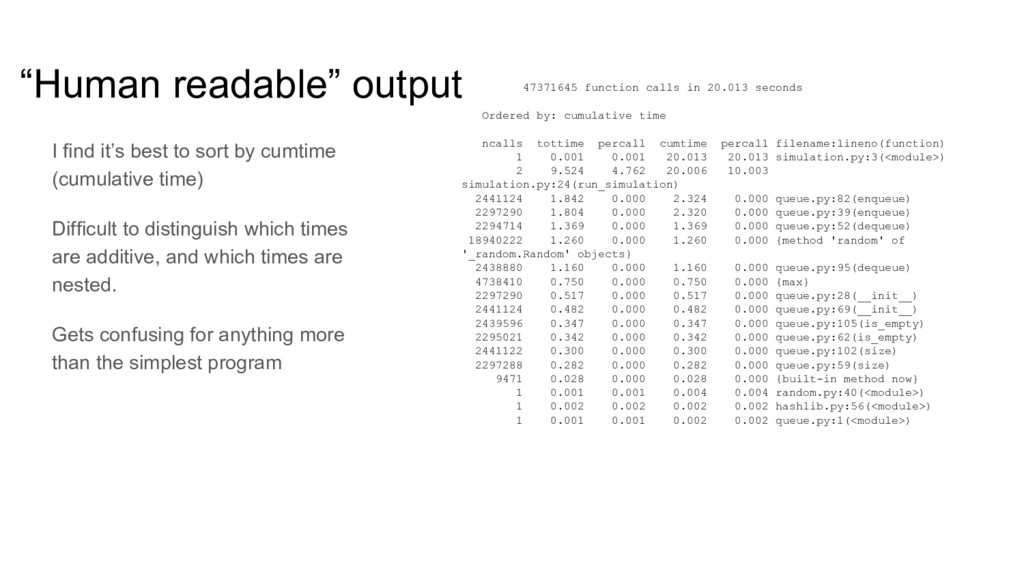 """""""Human readable"""" output I find it's best to sor..."""