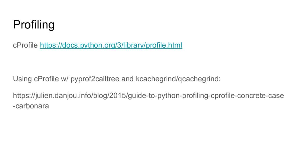 Profiling cProfile https://docs.python.org/3/li...