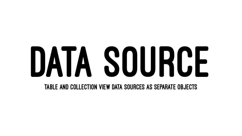 DATA SOURCE TABLE AND COLLECTION VIEW DATA SOUR...