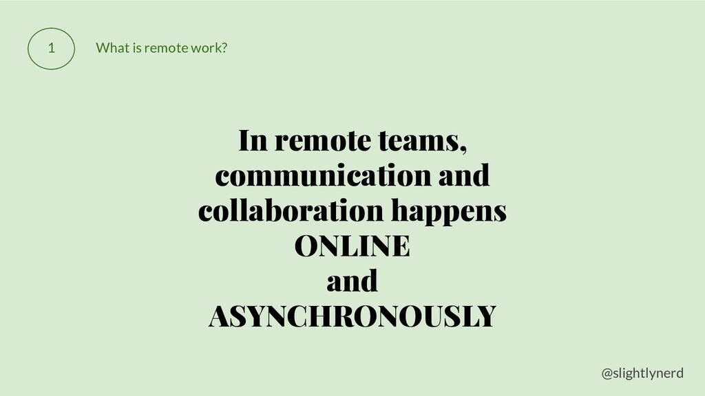 @slightlynerd 1 What is remote work? In remote ...