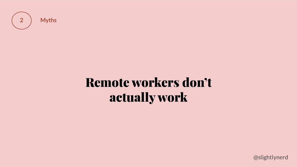 @slightlynerd 2 Myths Remote workers don't actu...