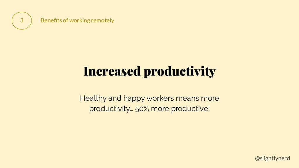 @slightlynerd 3 Benefits of working remotely Inc...