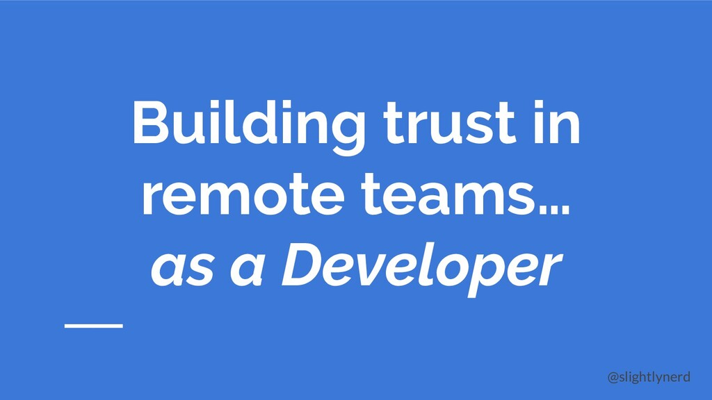 @slightlynerd Building trust in remote teams… a...