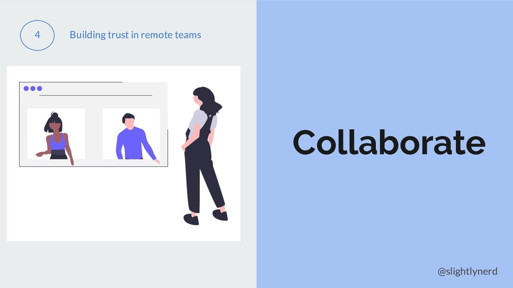@slightlynerd Collaborate 4 Building trust in r...