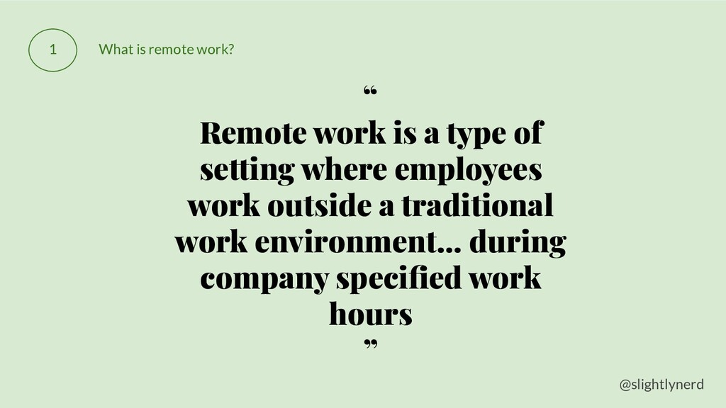 "@slightlynerd 1 What is remote work? "" Remote w..."