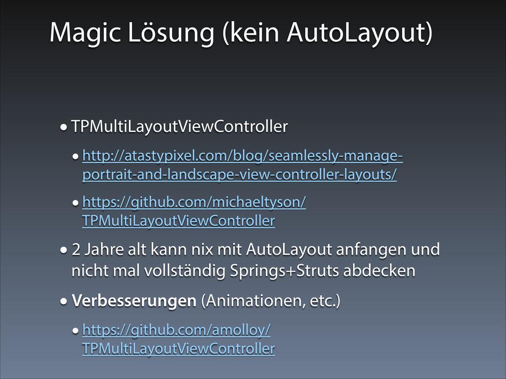 Magic Lösung (kein AutoLayout) •TPMultiLayoutVi...