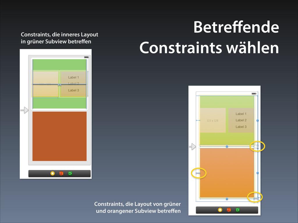 Betreffende Constraints wählen Constraints, die...