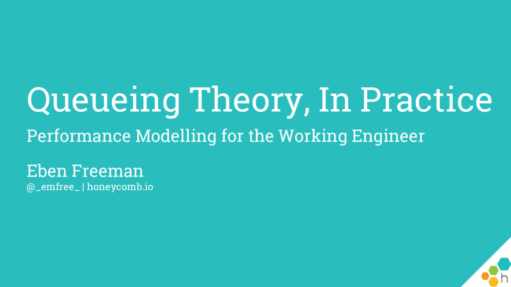 Queueing Theory, In Practice Performance Modell...