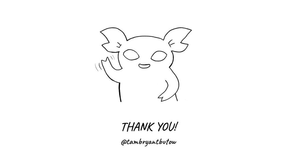 THANK YOU! @tambryantbutow