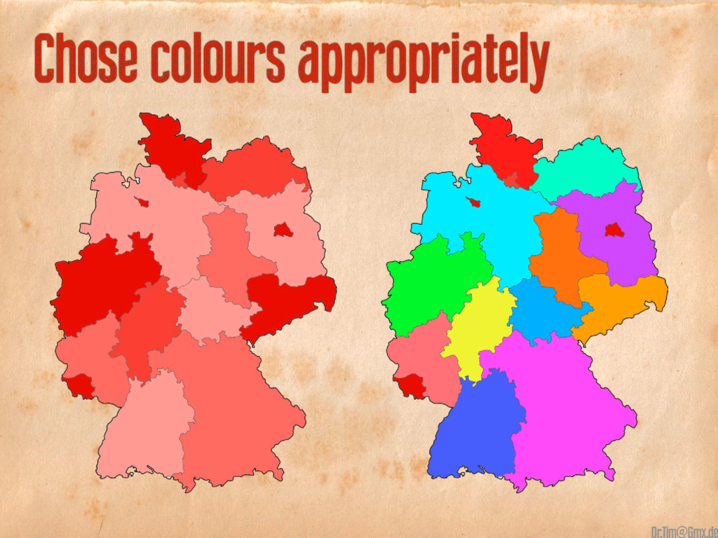 Chose colours appropriately @