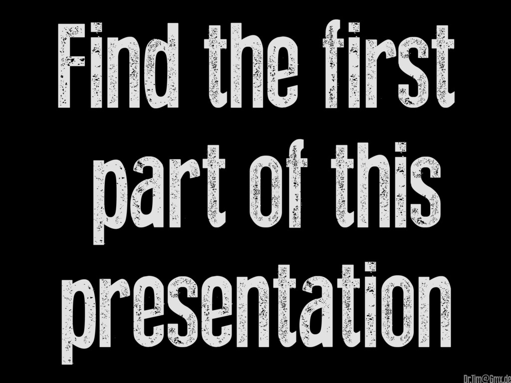 Find the first part of this presentation @