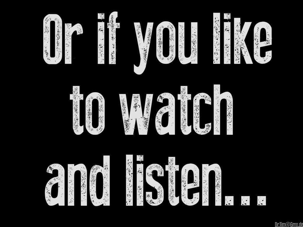 Or if you like to watch and listen... @