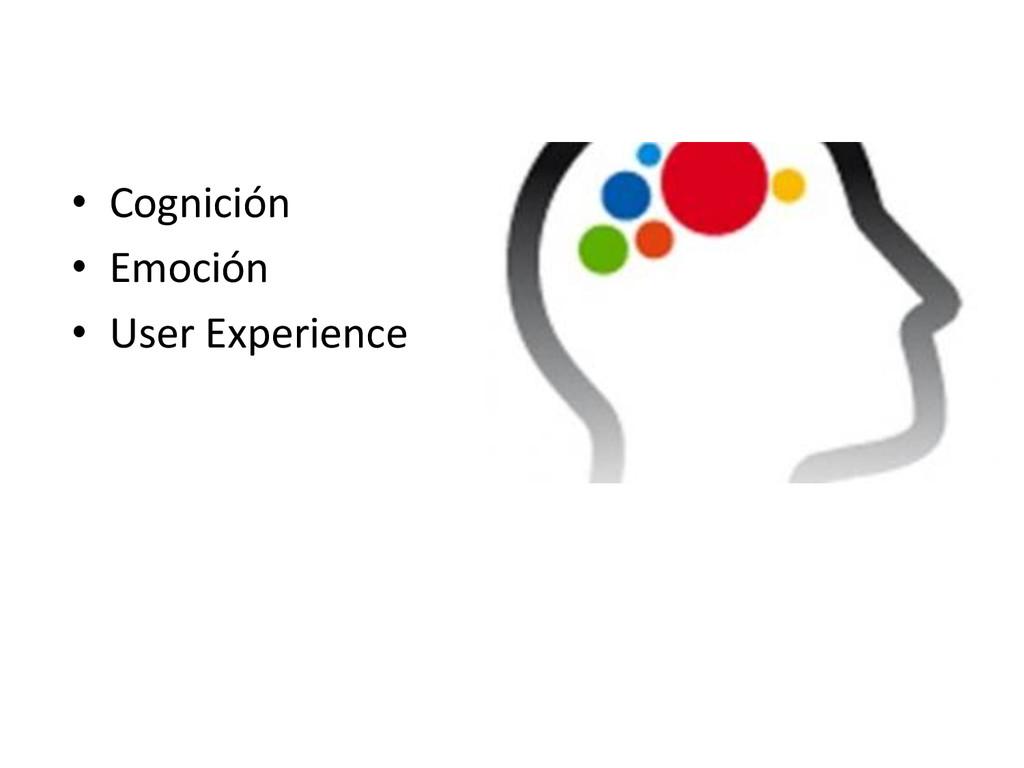 • Cognición  • Emoción  • User Expe...