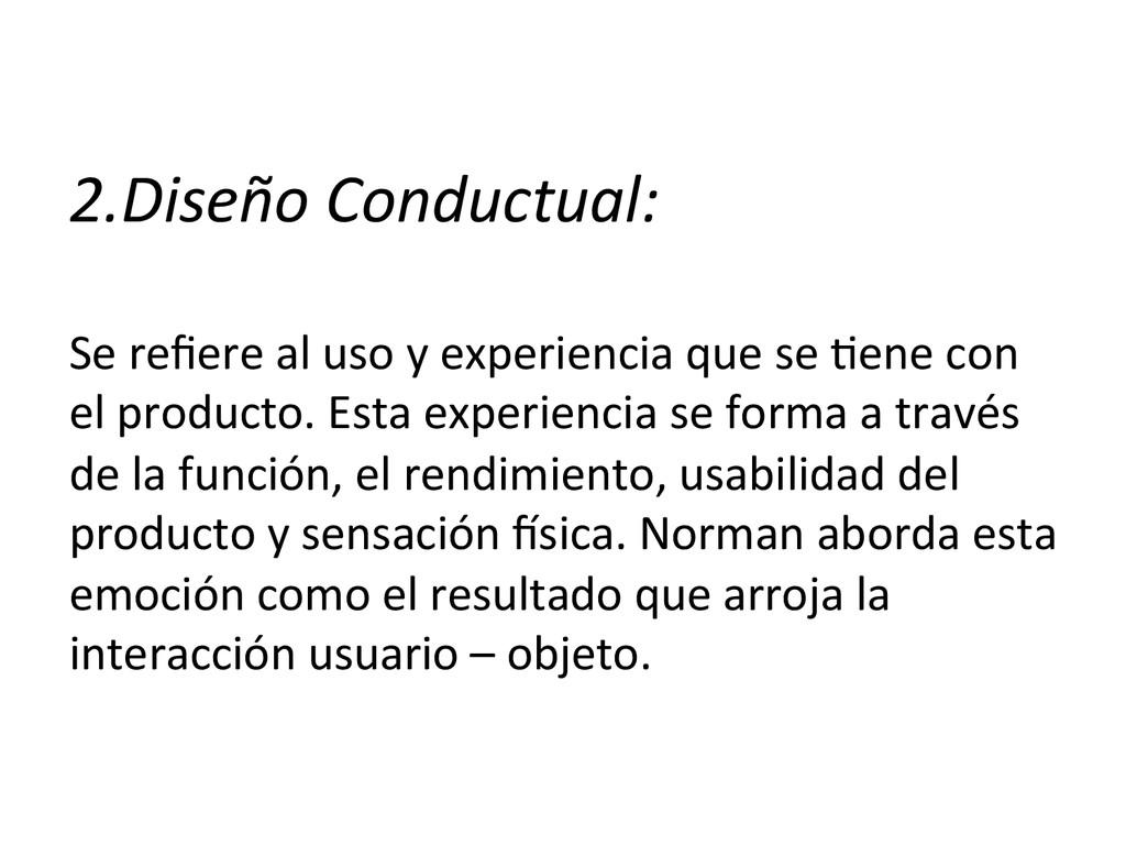 2.Diseño Conductual:     Se refie...