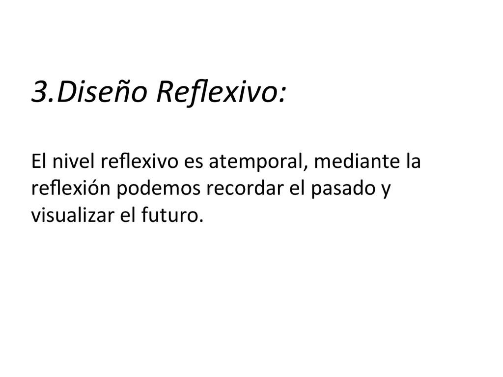 3.Diseño Reflexivo:     El nivel...