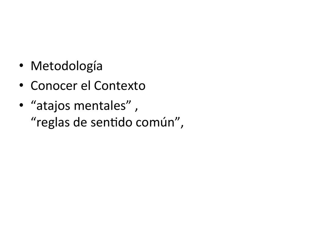 • Metodología  • Conocer el Contexto...