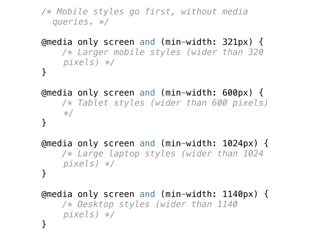 /* Mobile styles go first, without media querie...