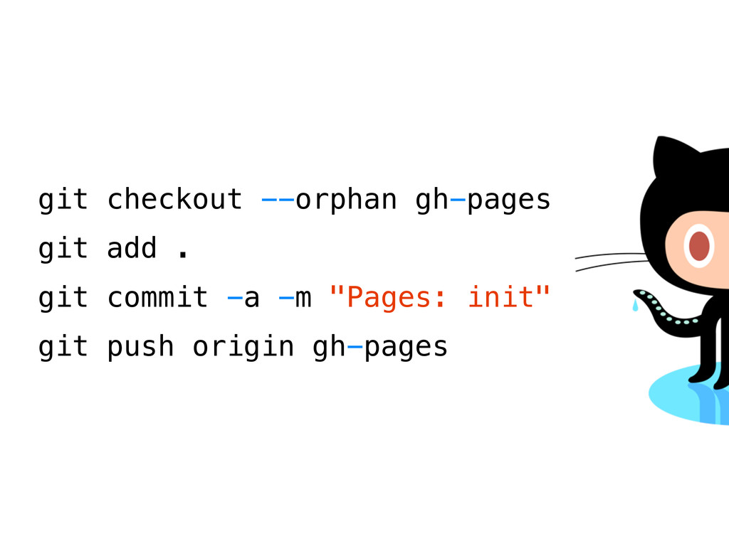 git checkout --orphan gh-pages git add . git co...