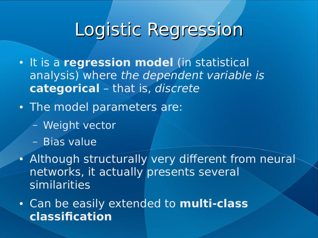 Logistic Regression Logistic Regression ● It is...
