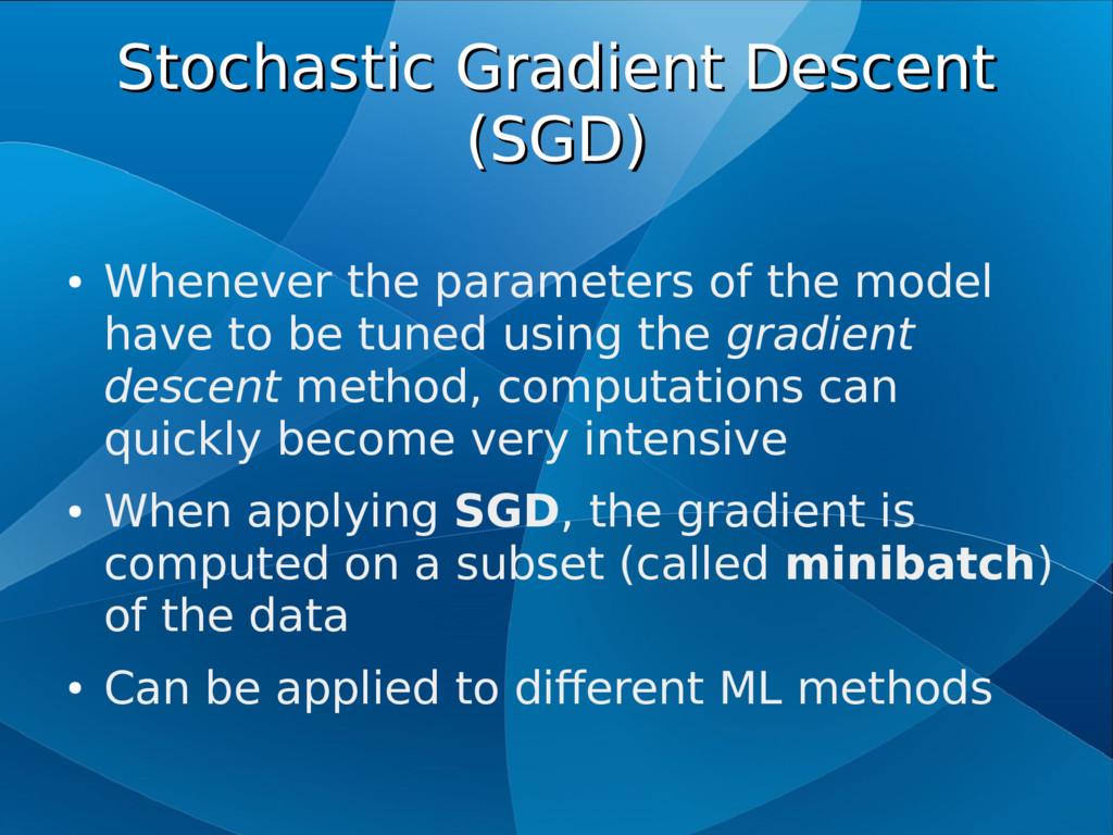 Stochastic Gradient Descent Stochastic Gradient...