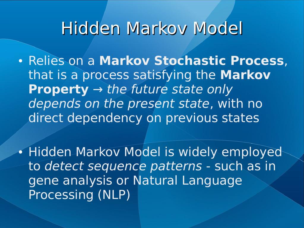 Hidden Markov Model Hidden Markov Model ● Relie...