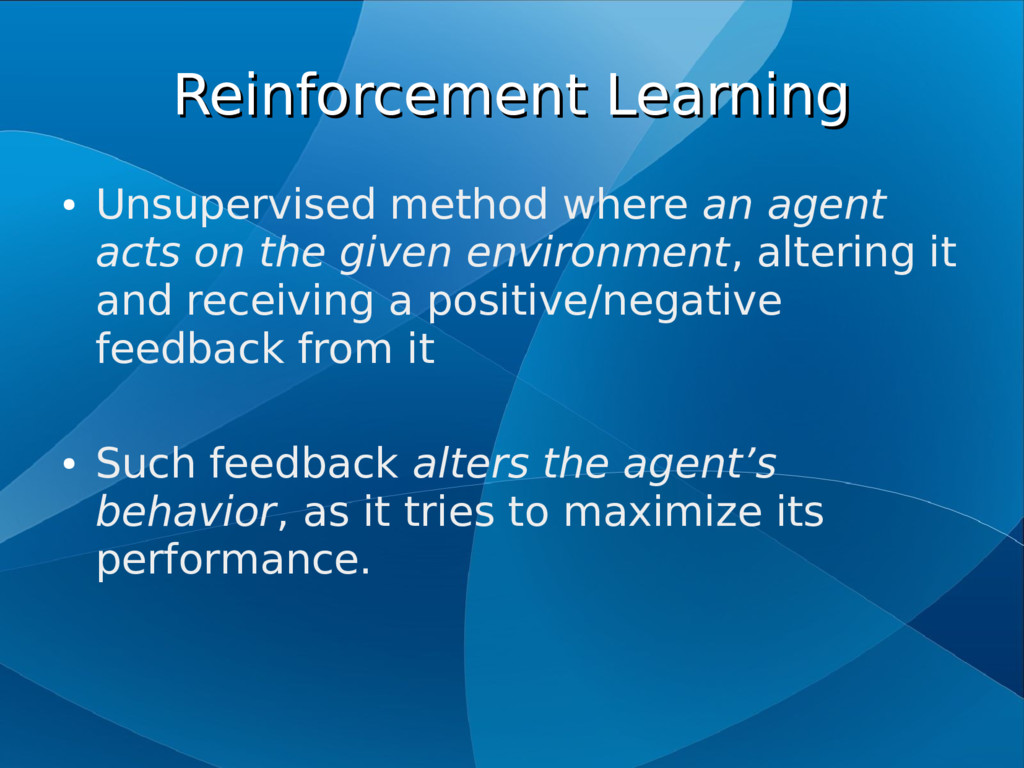 Reinforcement Learning Reinforcement Learning ●...