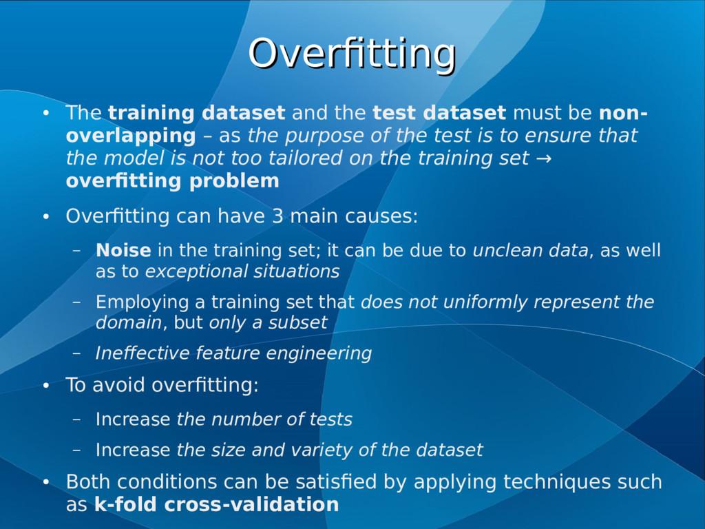 Overfitting Overfitting ● The training dataset ...