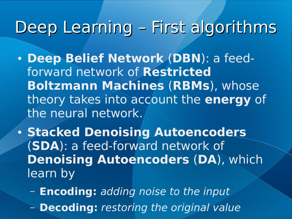 Deep Learning – First algorithms Deep Learning ...