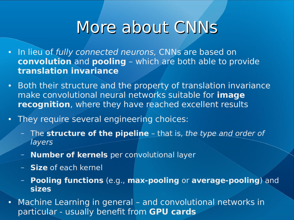 More about CNNs More about CNNs ● In lieu of fu...
