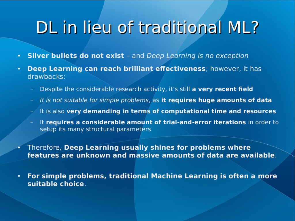 DL in lieu of traditional ML? DL in lieu of tra...