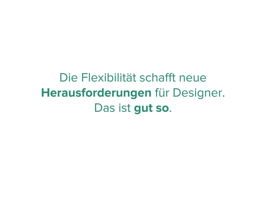 Die Flexibilität schafft neue Herausforderungen ...