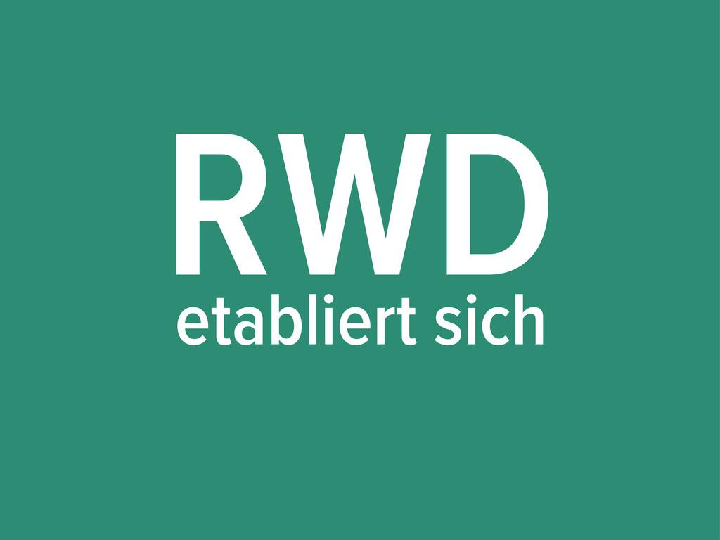 RWD etabliert sich