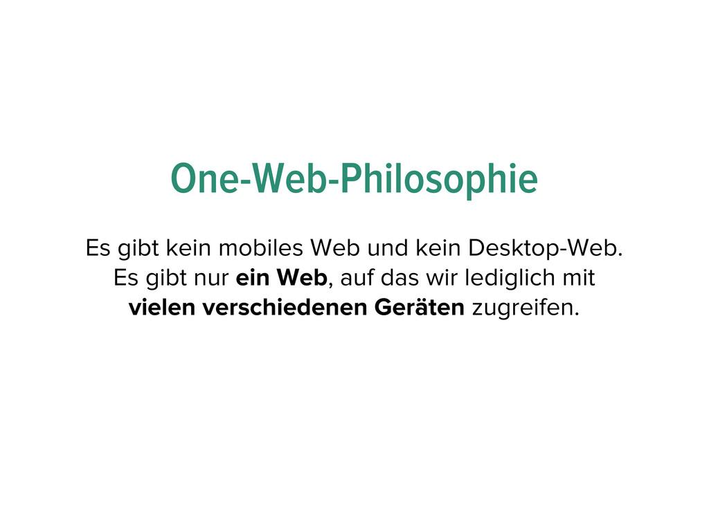 One-Web-Philosophie Es gibt kein mobiles Web un...