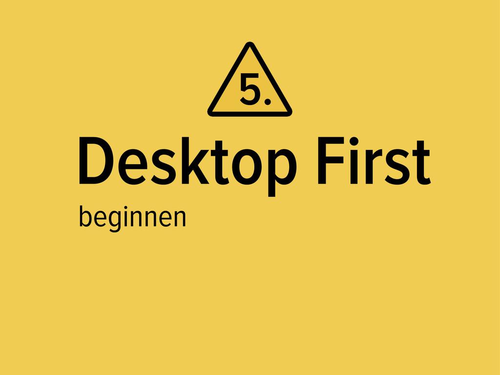 Desktop First beginnen 5.