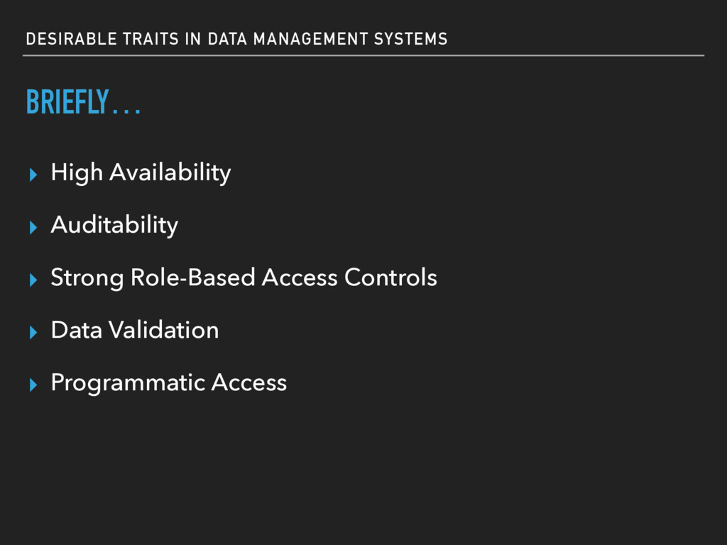 DESIRABLE TRAITS IN DATA MANAGEMENT SYSTEMS BRI...