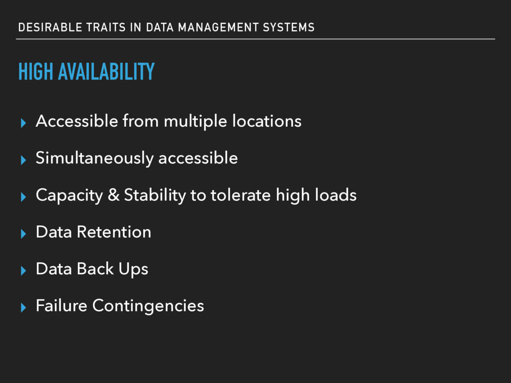 DESIRABLE TRAITS IN DATA MANAGEMENT SYSTEMS HIG...
