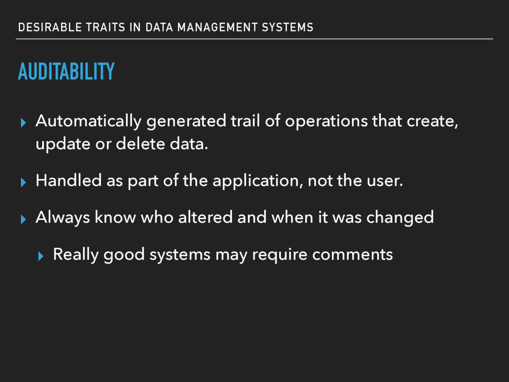 DESIRABLE TRAITS IN DATA MANAGEMENT SYSTEMS AUD...