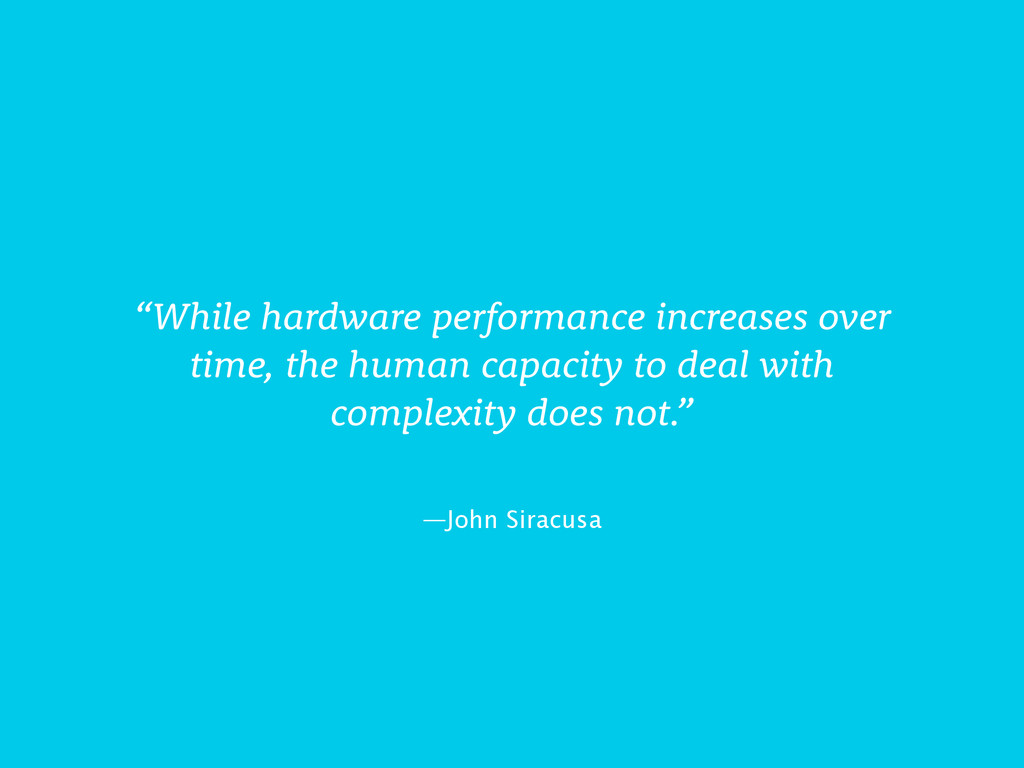 "—John Siracusa ""While hardware performance incr..."