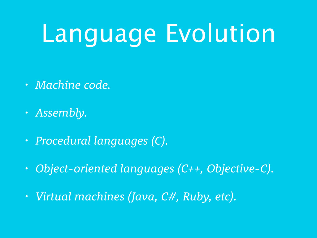 Language Evolution • Machine code. • Assembly. ...
