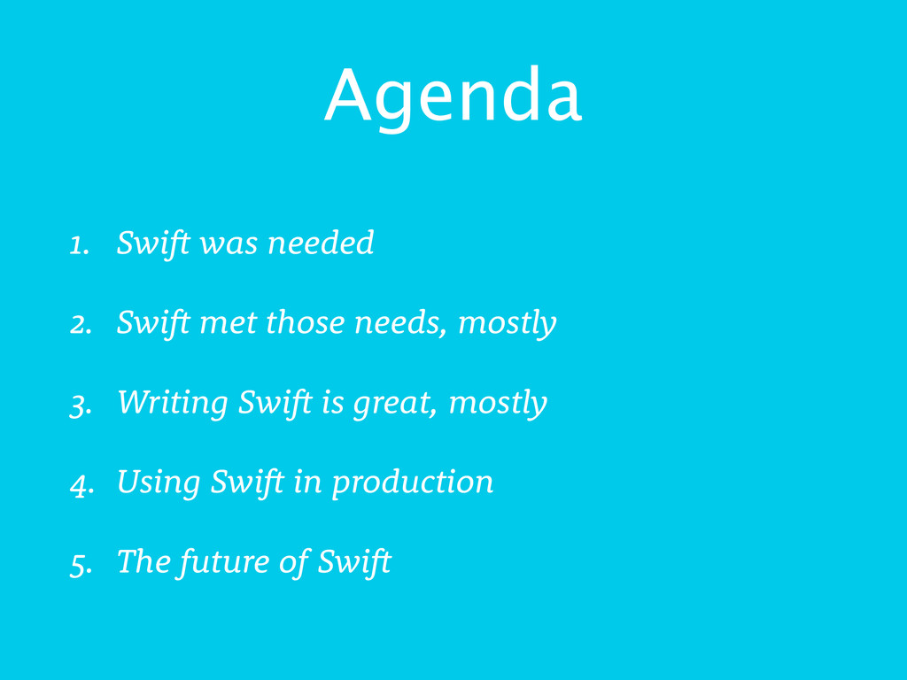 Agenda 1. Swift was needed 2. Swift met those n...
