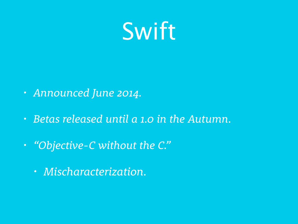Swift • Announced June 2014. • Betas released u...