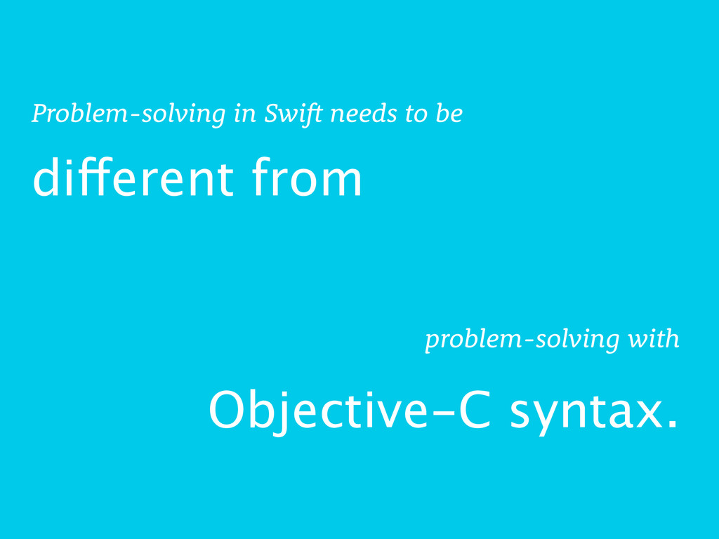 different from Problem-solving in Swift needs t...
