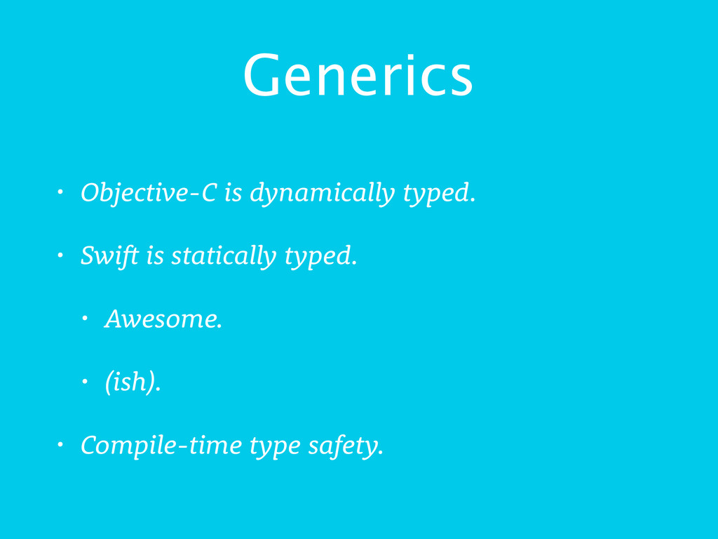 Generics • Objective-C is dynamically typed. • ...
