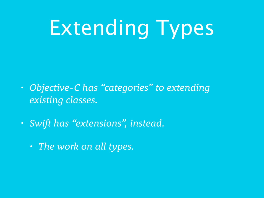 "Extending Types • Objective-C has ""categories"" ..."
