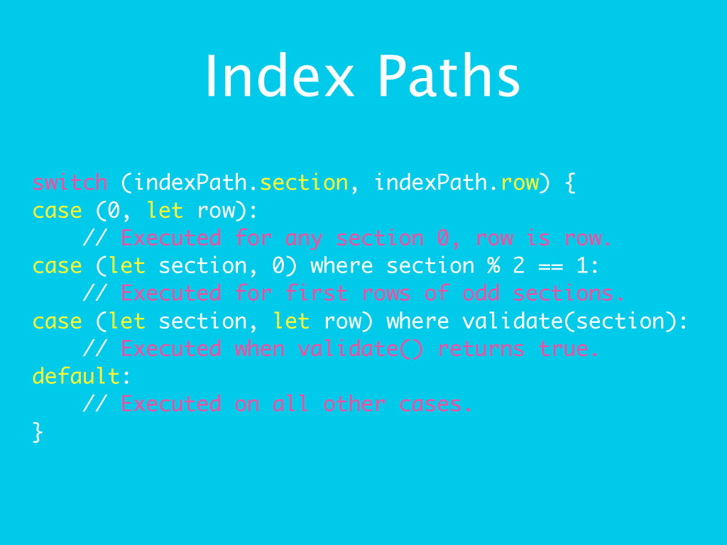 Index Paths switch (indexPath.section, indexPat...