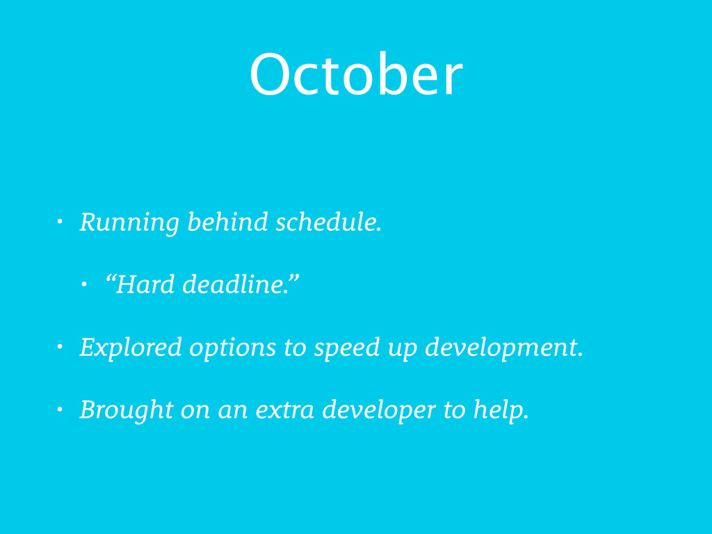 "October • Running behind schedule. • ""Hard dead..."