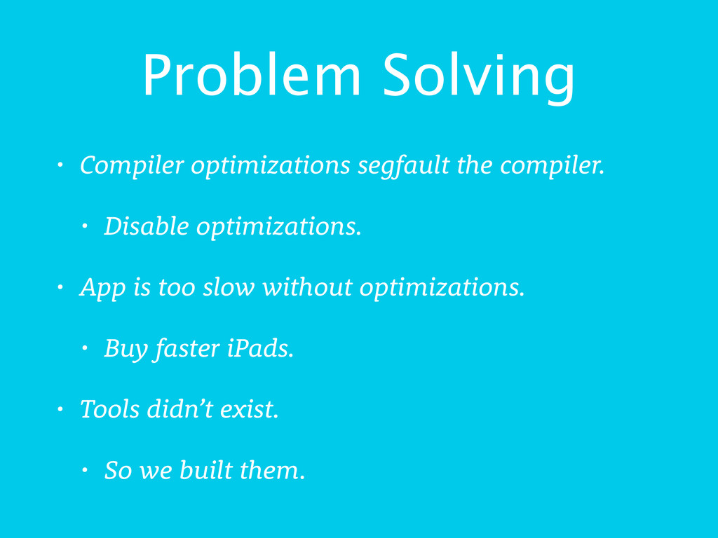 Problem Solving • Compiler optimizations segfau...